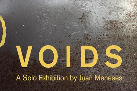 Voids: A Solo Exhibition by Juan Meneses